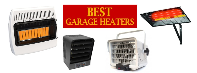 Best Garage Heaters Reviewed Tested Feb 2019 Buyer S Guide