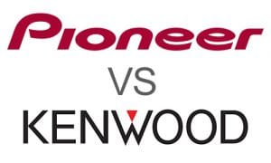 Pioneer vs Kenwood Comparison